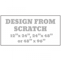 Design From Scratch 12 x 24, 24 x 48 or 48 x 96